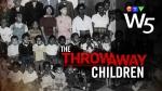 W5: The Throwaway Children