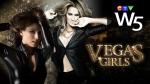 W5: Vegas Girls