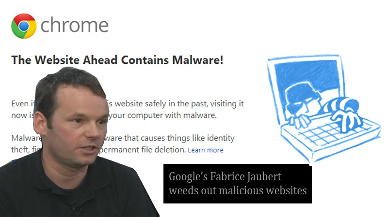 Fabrice Jaubert is part of the Google team that slaps these warnings onto malicious websites.