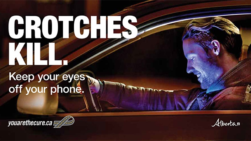 The province is hoping its new, edgier, ad campaign that takes a different approach to addressing distracted driving – by focusing on drivers' crotches – will get Albertans to stop texting while driving.