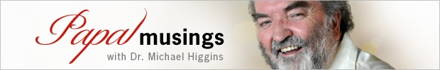Papal Musings, Dr. Michael Higgins