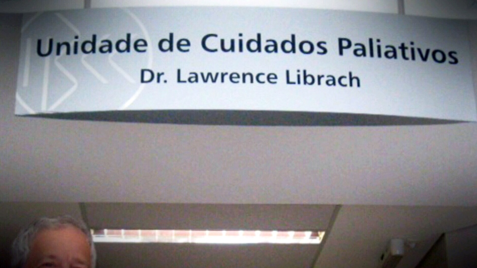Dr. Larry Librach was a global pioneer in the field of palliative care. A palliative care ward in Sao Paulo, Brazil was named in his honour.