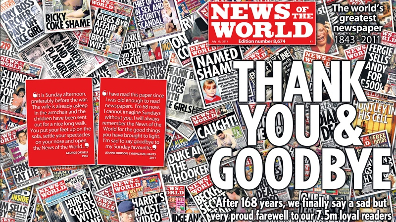 In this photo released Saturday July 9, 2011, by News International, showing the front cover of the final edition of Britain's Sunday tabloid newspaper the News of the World which will be published for Sunday July 10, 2011, with a simple front page message: Thank You and Goodbye.(AP Photo / News International)