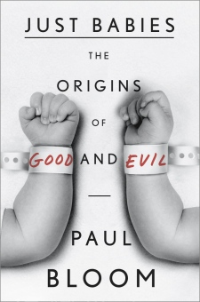 """""""Just Babies: The Origins of Good and Evil"""""""