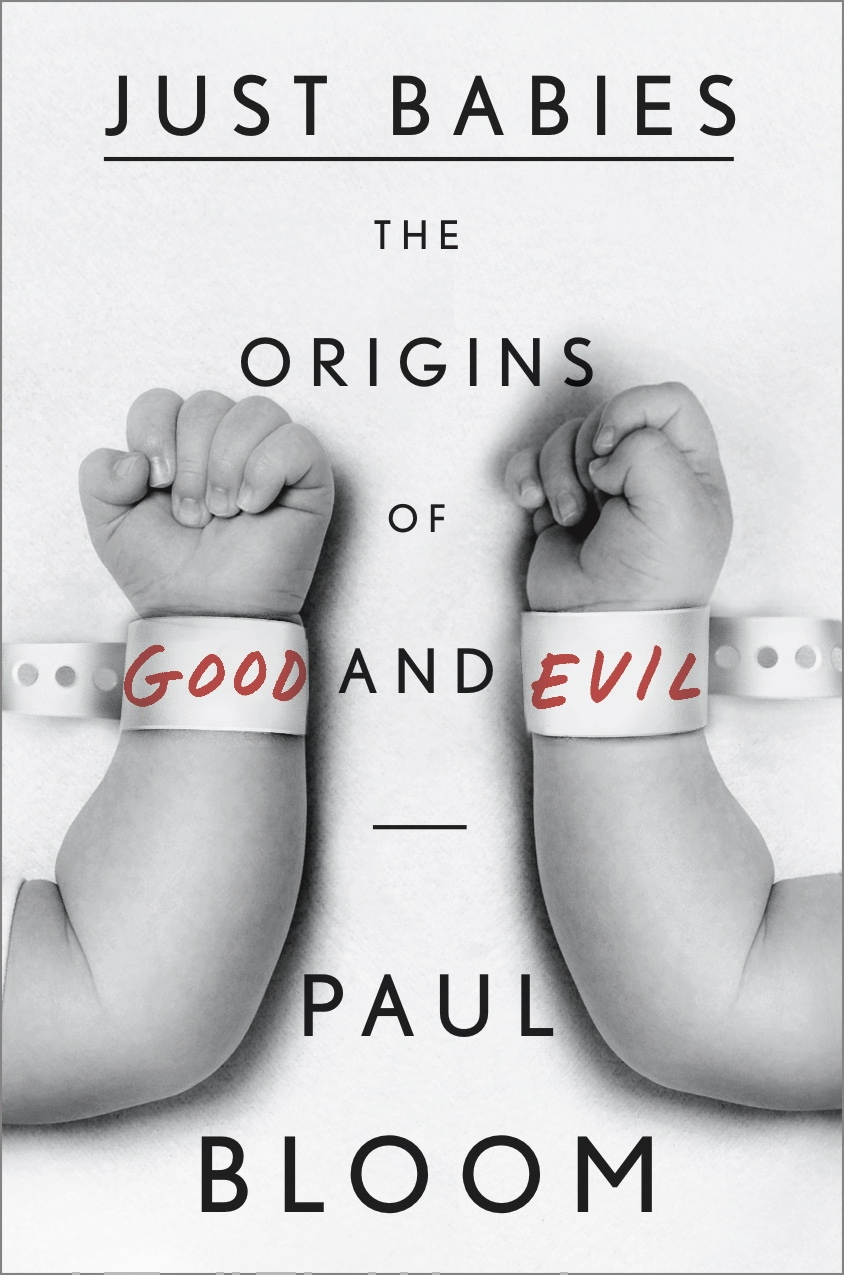"""This book cover image released by Crown shows """"Just Babies: The Origins of Good and Evil,"""" by Paul Bloom. (AP Photo/Crown)"""