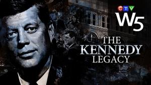 W5: The Kennedy Legacy