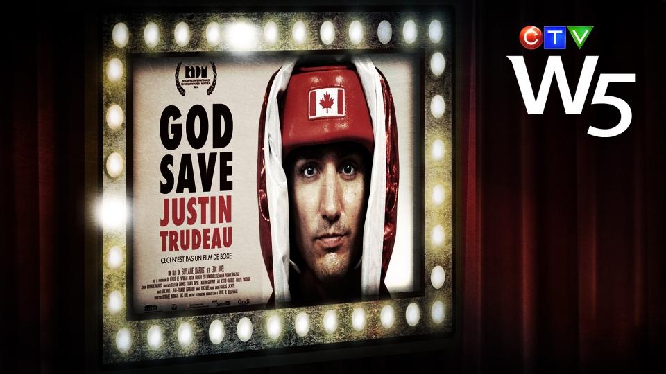 W5: God Save Justin Trudeau