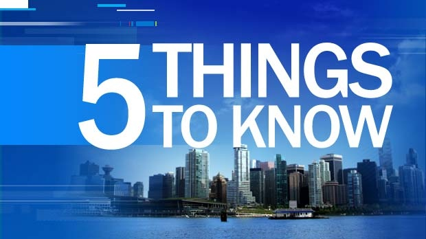 5 things to know - Vancouver