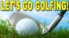 Lets go golfing