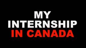 Canada AM: 'My Internship in Canada'