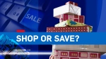 CTV Investigates: Shop or Save?
