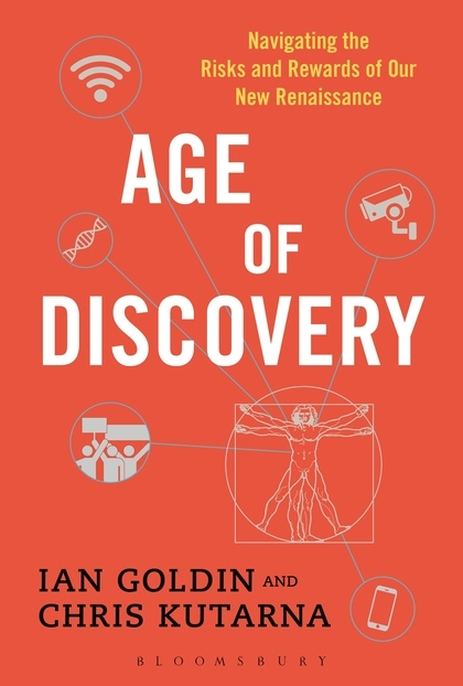 'Age of Discovery: Navigating the Risks and Rewards of Our New Renaissance' by Ian Goldin and Chris Kutarna. (Bloomsbury Publishing)