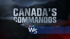 W5: Canada's Commandos