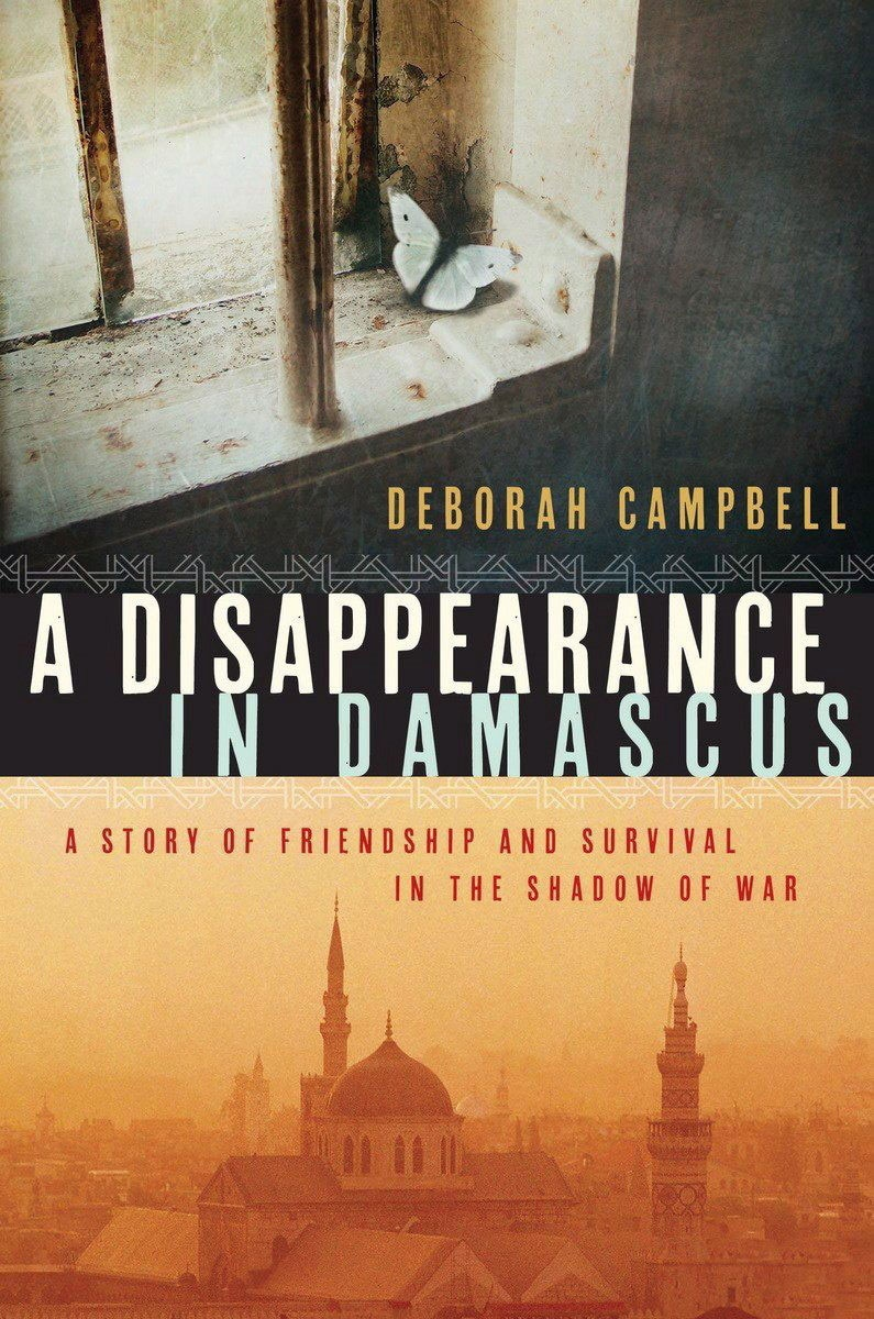 The cover of 'A Disappearance in Damascus: A Story of Friendship and Survival in the Shadow of War' by Deborah Campbell is seen in this undated handout image. Campbell's book was awarded the $60,000 Hilary Weston Writers' Trust Prize for Nonfiction.