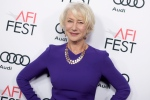 In this Friday, Nov. 11, 2016, file photo, Helen Mirren attends the premiere of 'The Comedian' during the 2016 AFI Fest at the Egyptian Theatre in Los Angeles. (Photo by Richard Shotwell/Invision/AP, File)