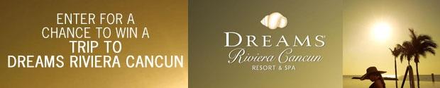 Trip to Dreams Riviera Cancun Contest