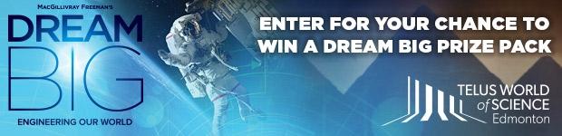 TWOSE - Dream Big IMAX - Edmonton Contest
