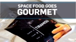 Gourmet cooking for outer space