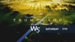 Trumpland W5