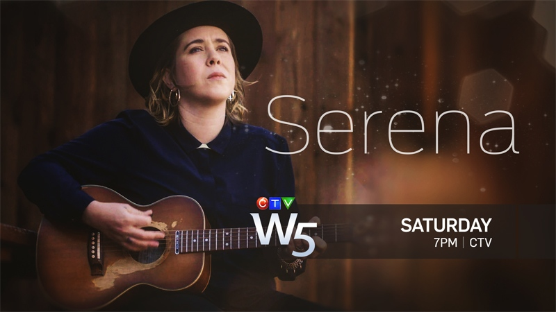 W5's 'Serena' airs at 7 p.m. on Saturday, April 15 on CTV, CTV GO and will be available in our video player above after 8 p.m.