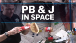 NASA astronaut shows off zero-G sandwich skills