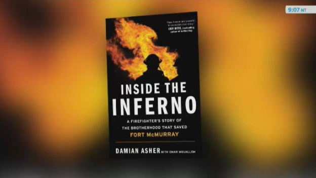 Damian Asher's new book is called Inside the Inferno: A Firefighter's Story of the Brotherhood that Saved Fort McMurray.