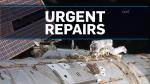 Astronauts make urgent repairs to ISS