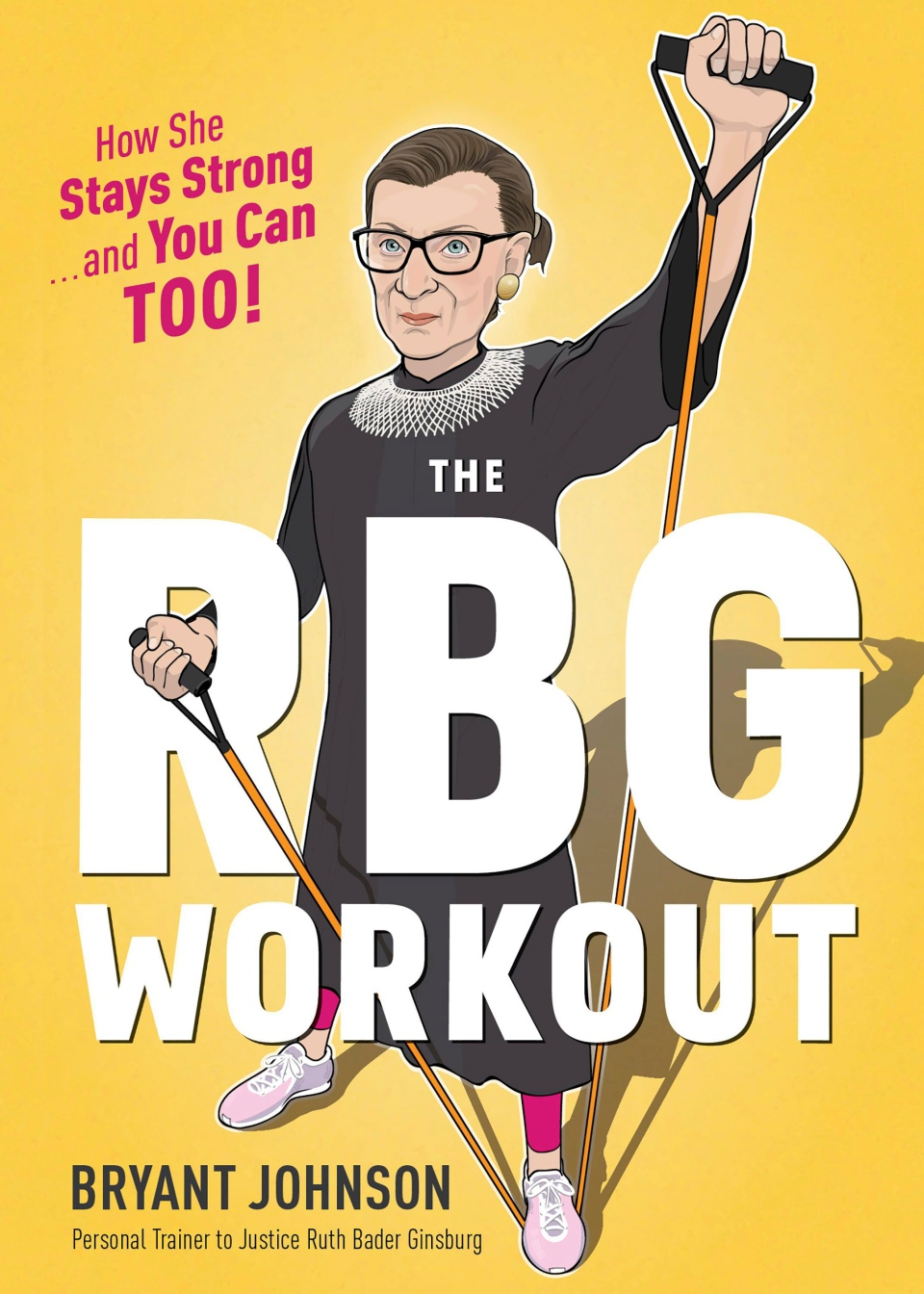 This illustration provided by Houghton Mifflin Harcourt Publishing Company shows the cover of a workout book co-authored by Supreme Court Justice Ruth Bader Ginsburg's long-time trainer Bryant Johnson entitled: 'The RBG Workout: How She Stays Strong...and You Can Too!'