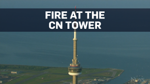 Fire breaks out in CN Tower antenna mast