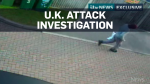 Video being investigated in U.K. attack