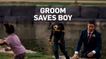 Groom saves little boy from drowning