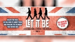 Let it Be, A celebration of the music of the Beatl