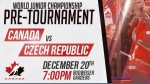 The Canadian National Junior team will face off against the Czech Republic at Budweiser Gardens in preparation for the 2018 IIHF World Junior Championship in Buffalo, N.Y. from Dec. 26 to Jan. 5.