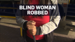 Suspect wanted after blind woman robbed