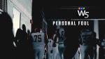 W5: Personal Foul
