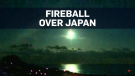 Fireball turns night skies green over Japan