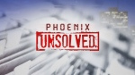 Phoenix Unsolved