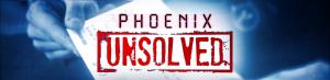 Phoenix: Unsolved