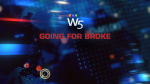 W5: Going for Broke