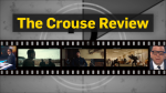 The Crouse Review: What's on this weekend?