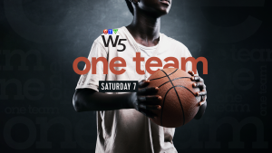 W5: One Team Saturday 7pm CTV