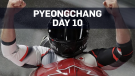 Pyeongchang: Day 10