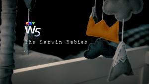 W5: The Barwin Babies