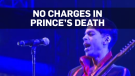 Police decline to file charges in death of Prince