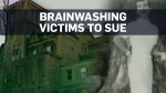 Victims of brainwashing experiment to file lawsuit