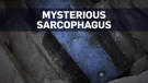 Intrigue surrounds opening of ancient sarcophagus
