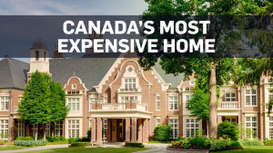 A look inside Canada's most expensive home