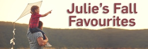 Julie's Fall Favourites
