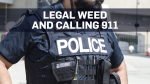 Toronto cops: Don't call 911 about legal weed