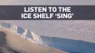 Antarctica's eerie 'song' revealed